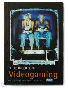 The Rough Guide to Videogaming [Kate Berens & Geoff Howard]