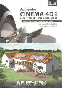 Apprendre Cinema 4D 10.5: Architecture, Design, Mécanique avec Gaetan Langlois