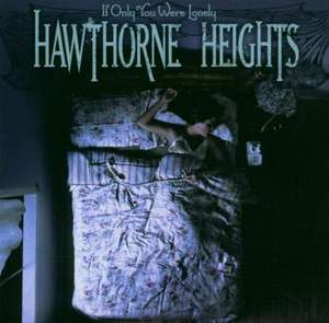 If Only You Were Lonely [Hawthorne Heights]