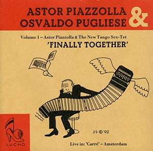 Astor & Osvaldo Pugliese Piazzolla - Finally Together Volume I