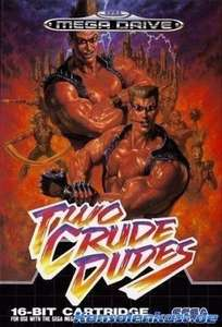 Two Crude Dudes