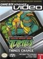 GBA Video: Teenage Mutant Ninja Turtles: Things Change